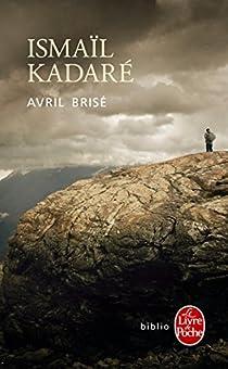 Avril brisé par Kadaré