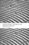 Mediterranean Paradigms and Classical Antiquity, Irad Malkin, 0415356350