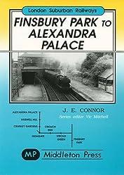 Finsbury Park to Alexandra Palace: Showing Pre-war Electrification (London Suburban Railways)