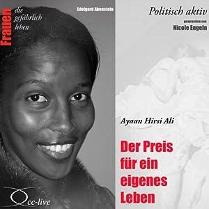 Ayaan Hirsi Ali - Der Preis für ein eigenes Leben (Frauen - politisch aktiv) Hörbuch