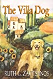 The Villa Dog, Ruth G. Zavitsanos, 1936222175