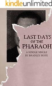 Last Days of the Pharaoh (Kindle Single)