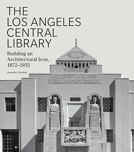 The Los Angeles Central Library: Building an Architectural Icon, 1872-1933 (Architecture - Map Avenue 5th Of