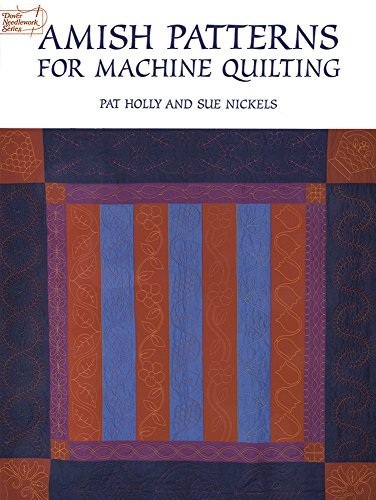 - Amish Patterns for Machine Quilting by Pat Holly (July 08,1997)