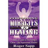Performing Miracles and Healing