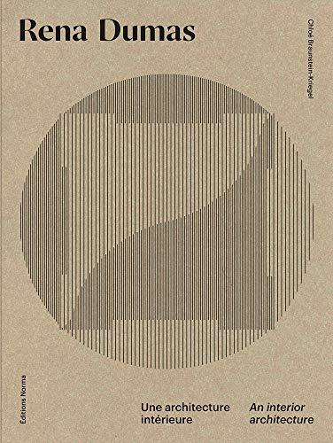 Rena Dumas : Une architecture intérieure Chloé Braunstein-Kriegel
