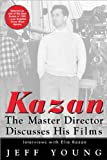 Kazan - The Master Director Discusses His Films, Jeff Young, 1557044465