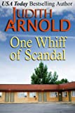 Front cover for the book One Whiff of Scandal by Judith Arnold