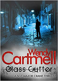 Glass Cutter (Sgt Major Crane Crime Thrillers Book 7) by [Cartmell, Wendy]