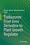Thidiazuron: From Urea Derivative to Plant Growth