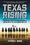 img - for Texas Rising: The Epic True Story of the Lone Star Republic and the Rise of the Texas Rangers, 1836-1846 book / textbook / text book