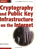 Cryptography and Public Key Infrastructure on the Internet, Klaus Schmeh, 047084745X