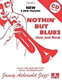 Vol. 2, Nothin' But Blues: Jazz And Rock (Book & CD Set) (Jazz Play-A-Long for All Instruments)