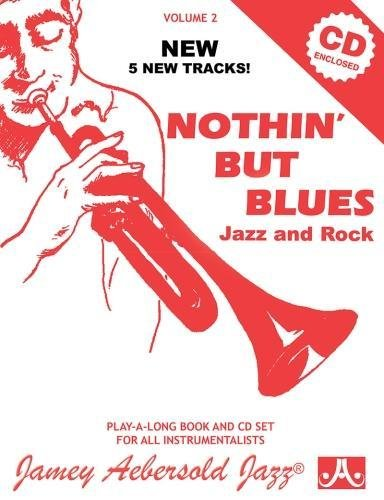 - Nothin' but Blues: Jazz and Rock (Jamey Aebersold Jazz Play- A-long)