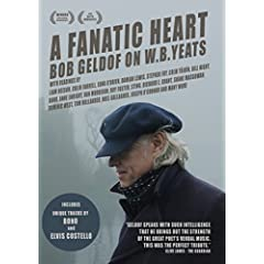 A Fanatic Heart: Bob Geldof On W. B. Yeats 2 DVD and CD set coming February 9th from MVD Entertainment