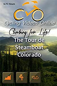 Climbing for Life! The Tour de Steamboat, Colorado, a Virtual 100 Mile Bike Ride. Indoor Cycling Training / Leg Spinning, Fitness and Workout Videos