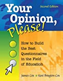 buy book  Your Opinion, Please!: How to Build the Best Questionnaires in the Field of Education