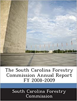 The South Carolina Forestry Commission Annual Report FY 2008-2009