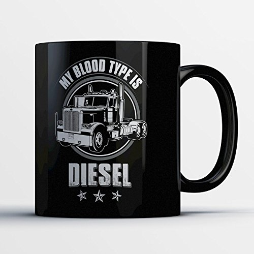 Truck Driver Coffee Mug - My Blood Type Is Diesel - Adorable 11 oz Black Ceramic Tea Cup - Cute Truck Drivers Gifts with Truck Driver
