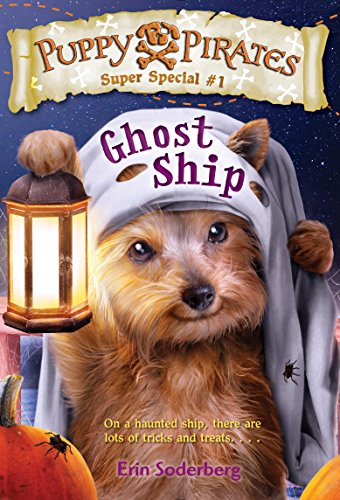 (Puppy Pirates Super Special #1: Ghost Ship)