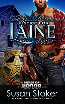 Justice for Laine (Badge of Honor: Texas Heroes Book 4) by [Stoker, Susan]