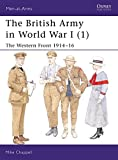 The British Army in World War I (1): The Western Front 1914-16: Western Front 1914-16 Bk. 1 (Men-at-Arms)