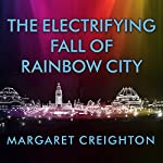 The Electrifying Fall of Rainbow City: Spectacle and Assassination at the 1901 World's Fair | Margaret Creighton