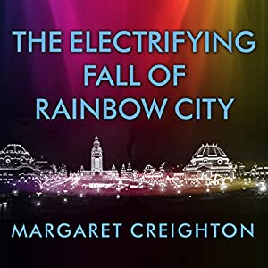 The Electrifying Fall of Rainbow City Audiobook