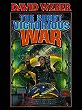 The Short Victorious War (Honor Harrington Book 3) (English Edition)