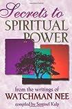Secrets to Spiritual Power, Watchman Nee, 0883684985