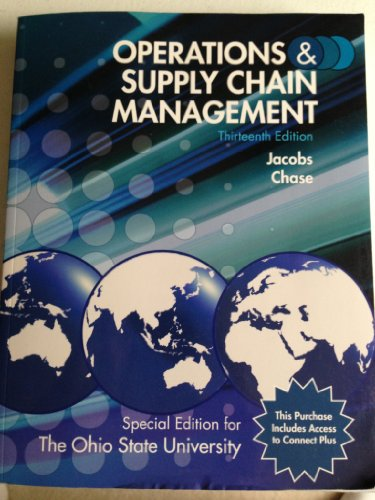 Operations & Supply Chain Management, 13th edition, Special edition for The Ohio State University (Operations And Supply Chain Management 13th Edition)