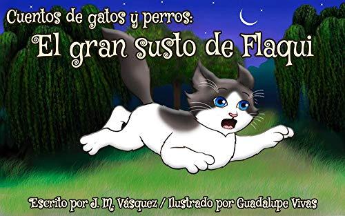 El gran susto de Flaqui (Cuentos de gatos y perros nº 2) (Spanish ...