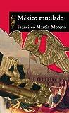 img - for Mexico mutilado: La raza maldita (Spanish Edition) book / textbook / text book