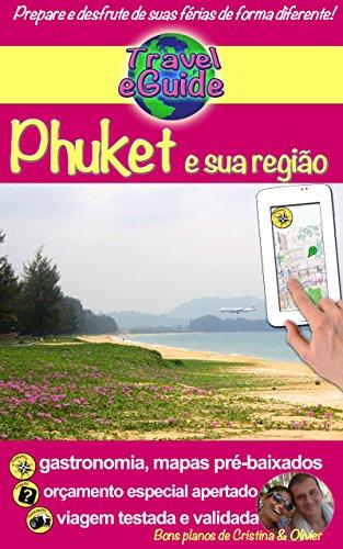 Travel eGuide: Phuket e sua região: Visite o sul da Tailândia: praias, natureza, cores e sabores! Pessoas interessantes, cozinha requintada e muitos tesouros ... descobrir. (Travel eGuide City Livro 1)