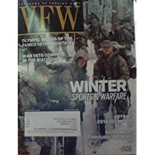 Winter Sports & Warfare / Olympic Skiers of the Famed 10th Mountain / War Vets Compete in the Biathlon / Vets At 2014 Olympics / Ski Combat Through the Ages - (VFW: Veterans of Foreign Wars - February 2014)