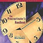 The Procrastinator's Handbook: Mastering the Art of Doing It Now | Rita Emmett