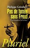 Pas de fumée sans Freud: Psychanalyse du fumeur
