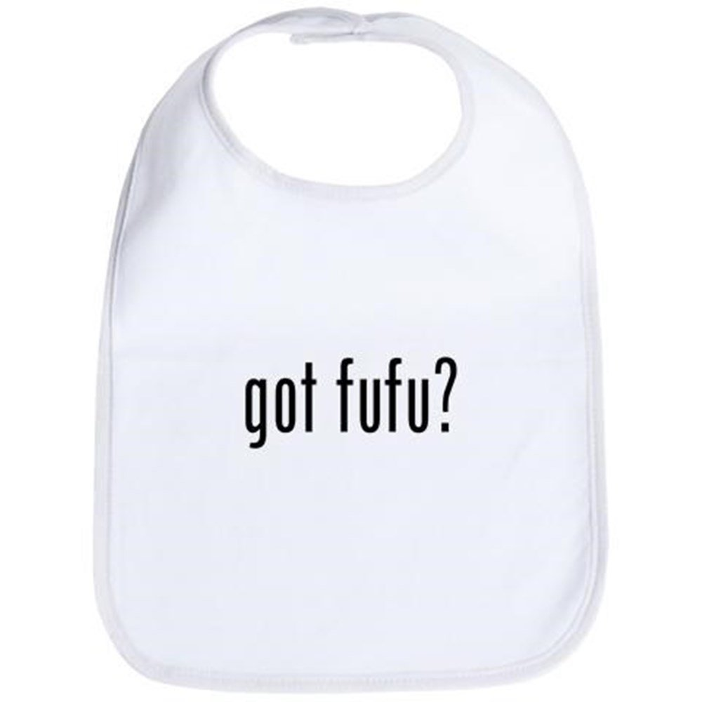 CafePress Toddler Bib Got Fufu? Bib Cute Cloth Baby Bib