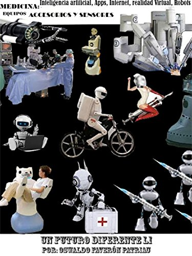 Medicina. Inteligencia Artificial, Apps, Internet, Realidad Virtual, Robots, Equipos,