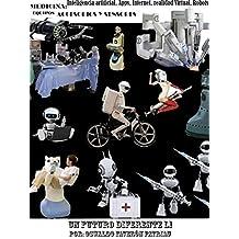 Medicina. Inteligencia Artificial, Apps, Internet, Realidad Virtual, Robots, Equipos, Accesorios y Sensores (Un Futuro Diferente nº 51) (Spanish Edition)
