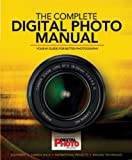 digital arts magazine - The Complete Digital Photo Manual: Your #1 Guide for Better Photography
