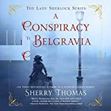 A Conspiracy in Belgravia  (Lady Sherlock Series, Book 2)