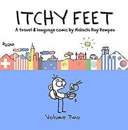 Itchy Feet: Volume Two: A Travel and Language Comic by [Rempen, Malachi Ray]