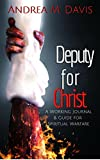 Deputy for Christ: A Working Journal & Guide for Spiritual Warfare & Awareness