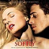 Killing me softly (OST) by Patrick Doyle