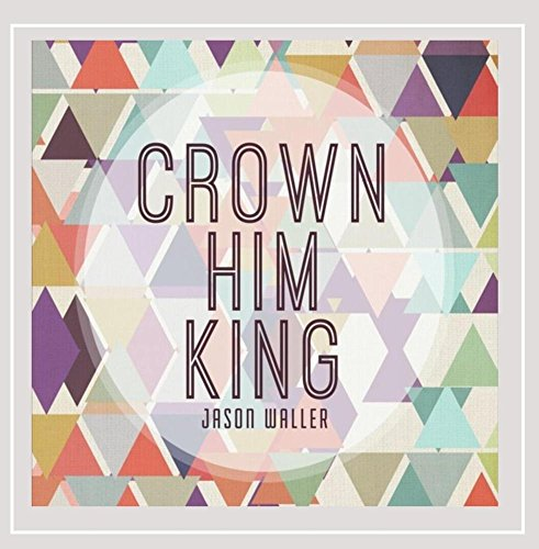 Crown King Him (Crown Him King)