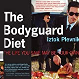 The Bodyguard Diet, Iztok Plevnik, 1425924301