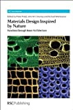 Materials Design Inspired by Nature: Function through Inner Architecture (RSC Smart Materials), , 1849735530