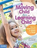 A Moving Child is a Learning Child by Gill Connell (2013-11-28)