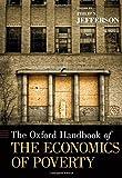 The Oxford Handbook of the Economics of Poverty (Oxford Handbooks)
